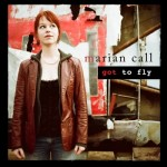 Got to Fly album by Marian Call